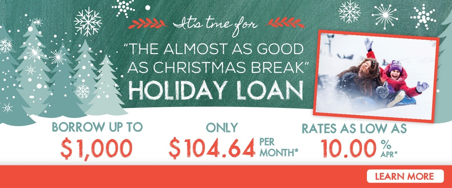 It's the almost as good as Christmas Break Holiday Loan