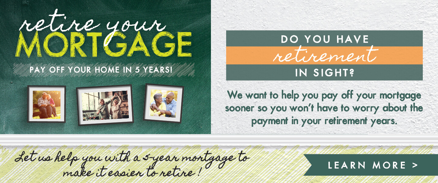 Retire your mortgage and pay it off in 5 years!