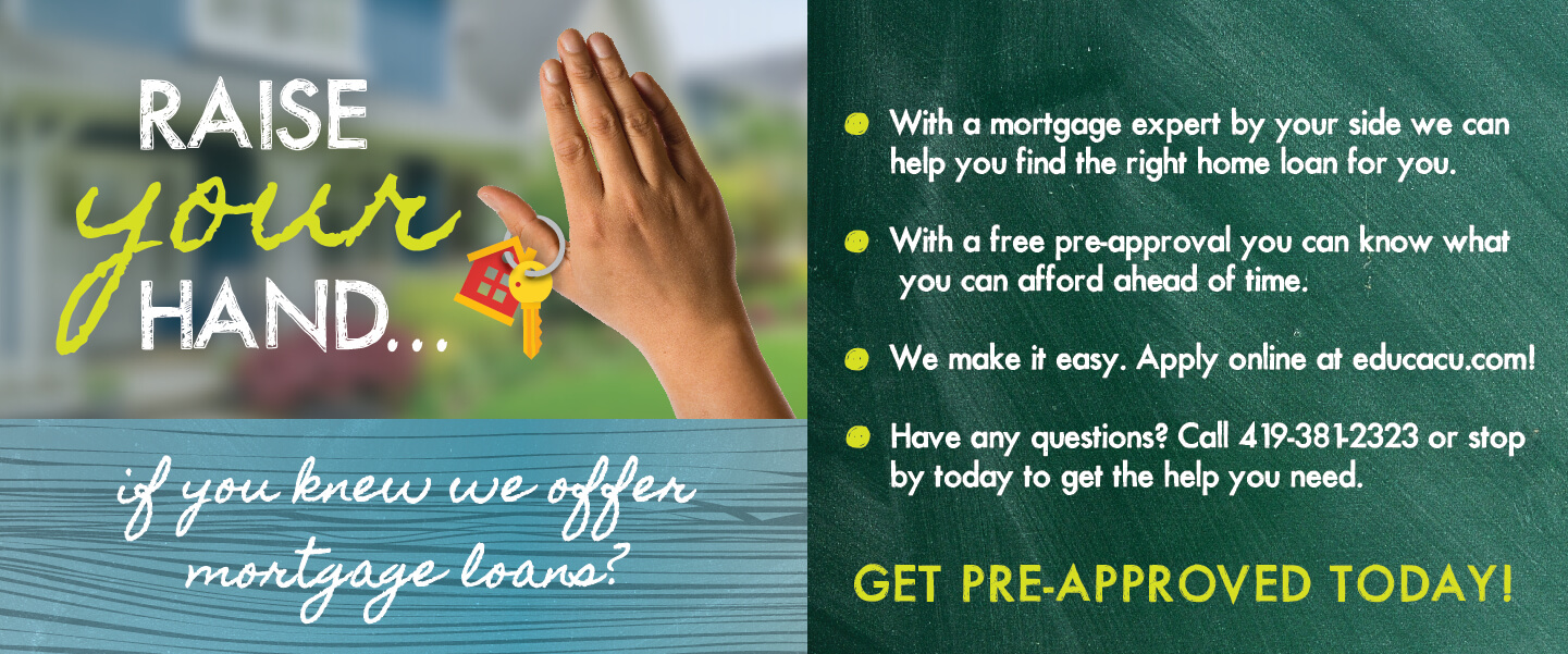 Raise your hand if you knew we offer mortgage loans?