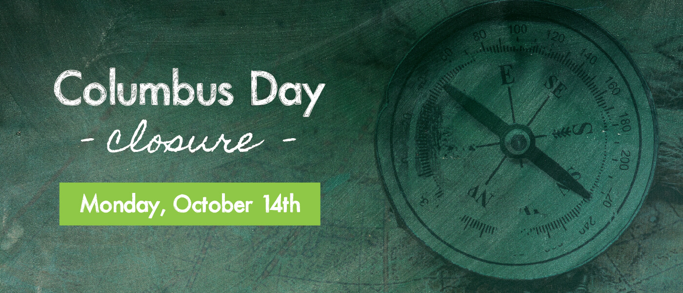 Closed for Columbus Day - October 14th