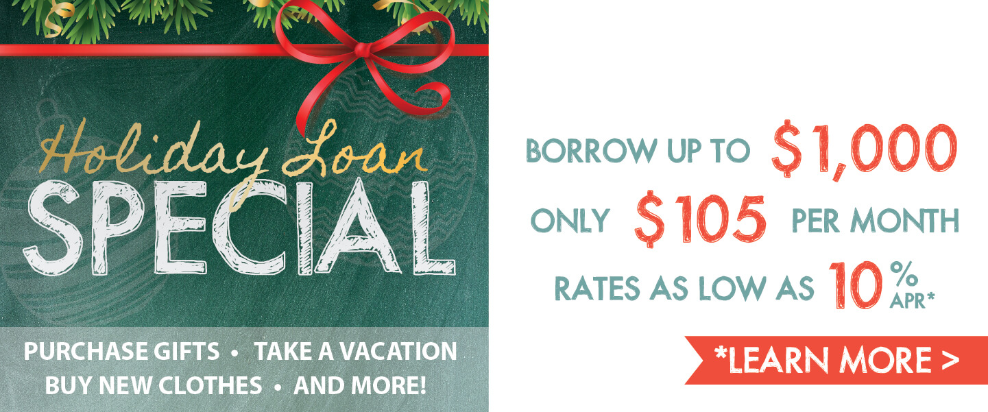 Holiday Loan Special - Contact us today to learn more and apply!