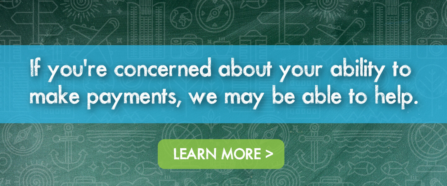 If you're concerned about your ability to make payments, we may be able to help.