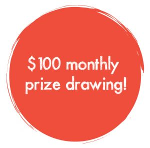 $100 monthly prize drawing!