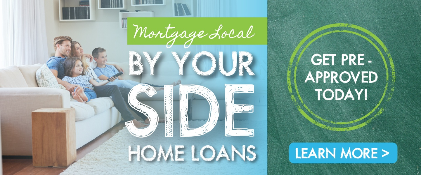 Mortgage Local - By Your Side Home Loans, Get Pre-Approved Today!