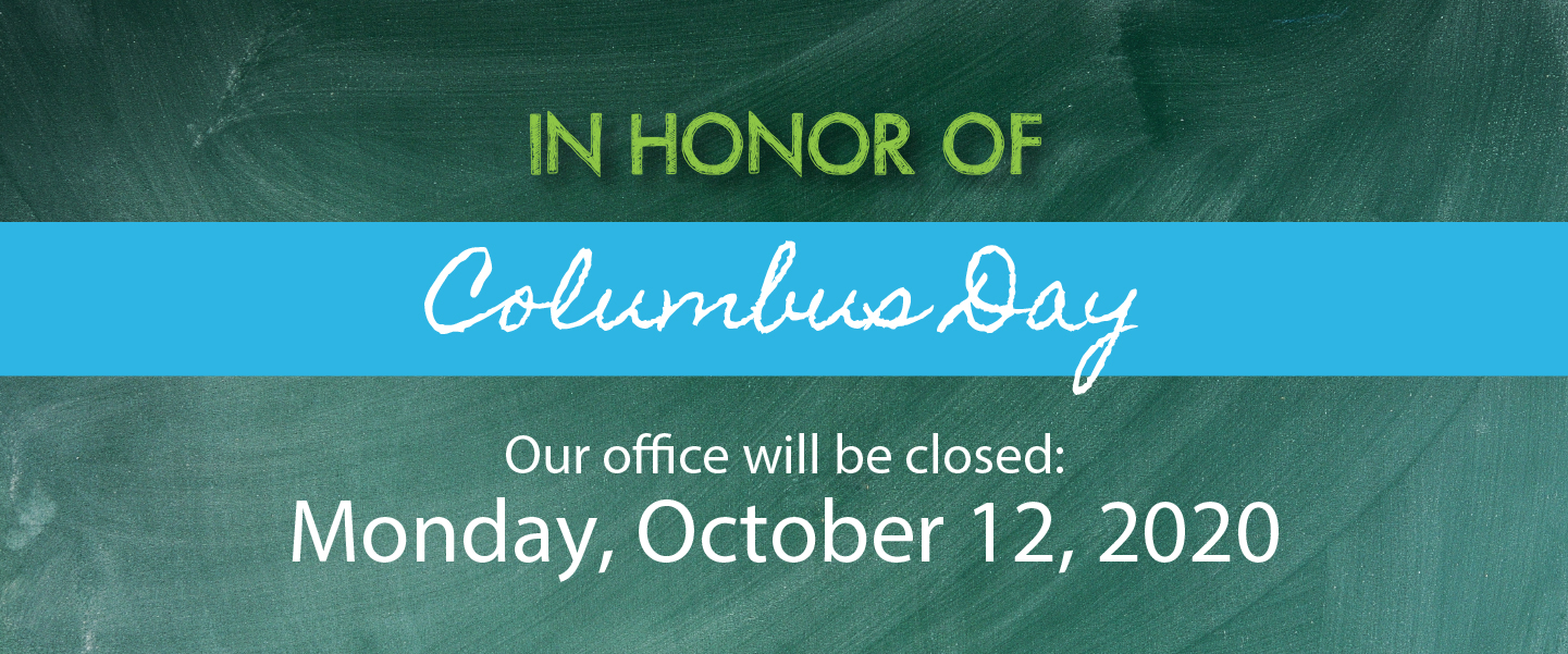 Holiday Closing - Monday, October 12th for Columbus Day