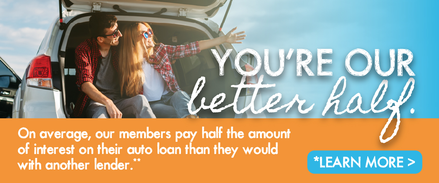 You're our better half! OCTOBER ONLY - Save an extra 1% when you refinance your car loan!*