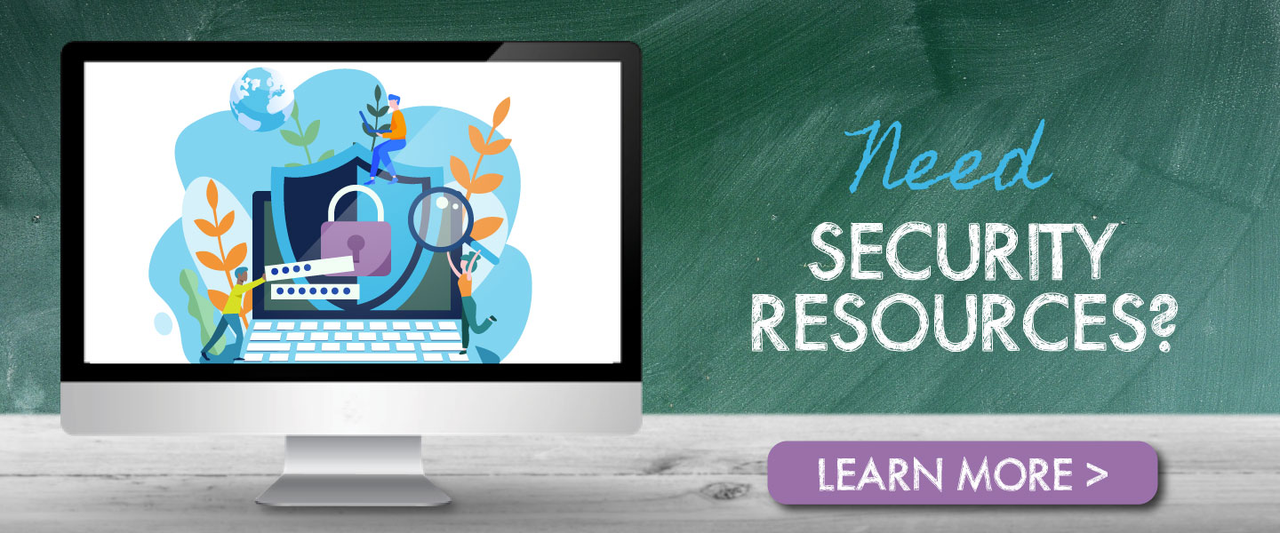 Need Security Resources? Learn more.