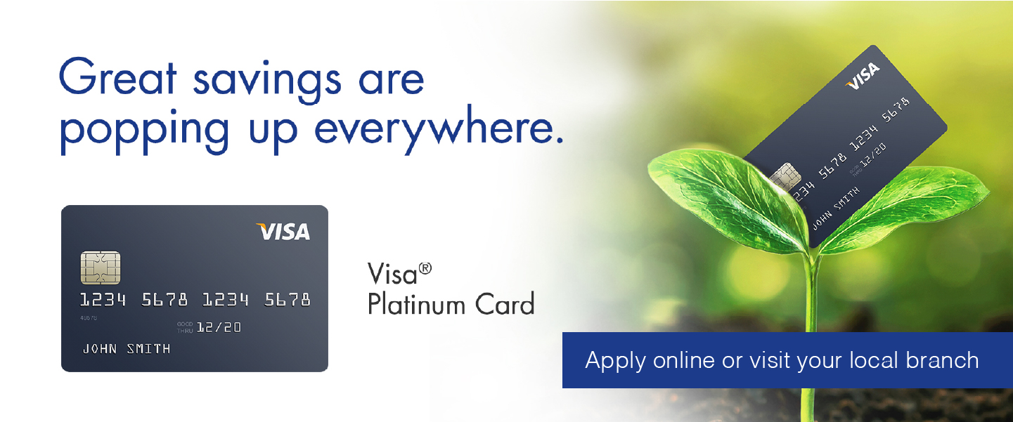 Great savings are popping up everywhere with a Visa Platinum Card