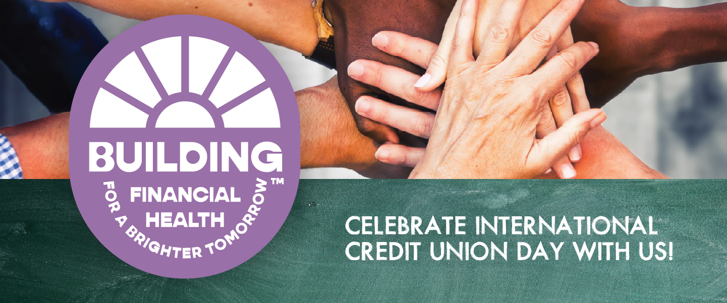 Celebrate International Credit Union Day With Us!