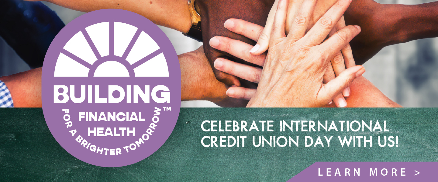 Join us in celebrating International Credit Union Day all of October!